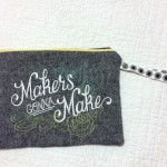 Makers Gonna Make Pouch Front